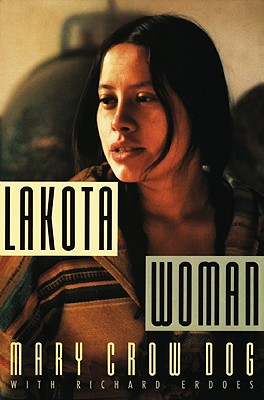 Lakota Woman By Crow Dog, Mary/ Erdoes, Richard (CON)